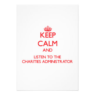 Keep Calm and Listen to the Charities Administrato Announcements