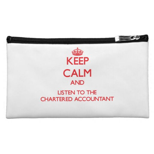 Keep Calm and Listen to the Chartered Accountant Makeup Bags