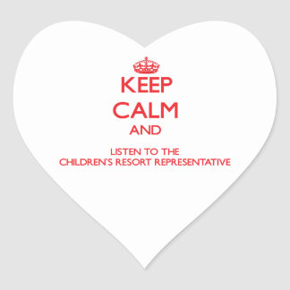 Keep Calm and Listen to the Children's Resort Repr Heart Stickers