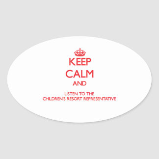 Keep Calm and Listen to the Children's Resort Repr Oval Sticker