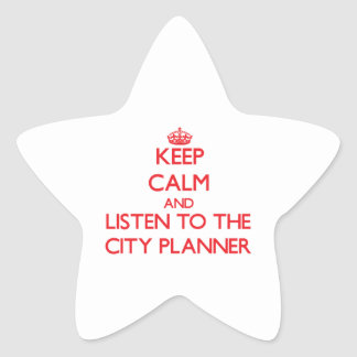 Keep Calm and Listen to the City Planner Star Sticker