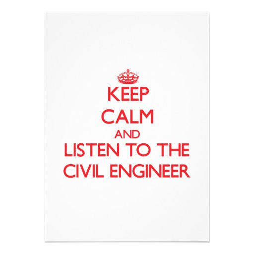 Keep Calm and Listen to the Civil Engineer Personalized Invitations