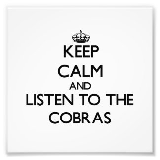 Keep calm and Listen to the Cobras Art Photo
