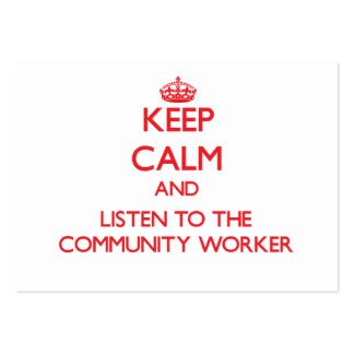 Keep Calm and Listen to the Community Worker Business Card Template