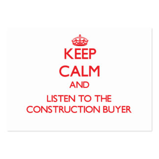 Keep Calm and Listen to the Construction Buyer Business Card