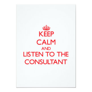 Keep Calm and Listen to the Consultant Custom Announcements