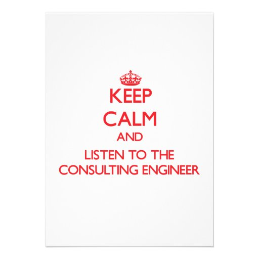 Keep Calm and Listen to the Consulting Engineer Personalized Invite