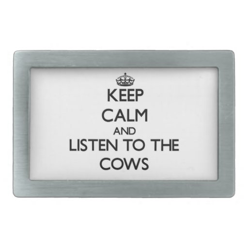 Keep calm and Listen to the Cows Rectangular Belt Buckles