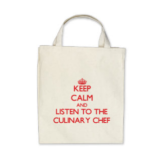 Keep Calm and Listen to the Culinary Chef Bag