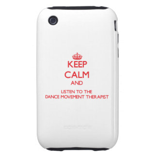 Keep Calm and Listen to the Dance Movement Therapi iPhone 3 Tough Cases