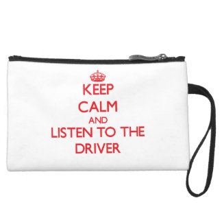 Keep Calm and Listen to the Driver Wristlet Purse