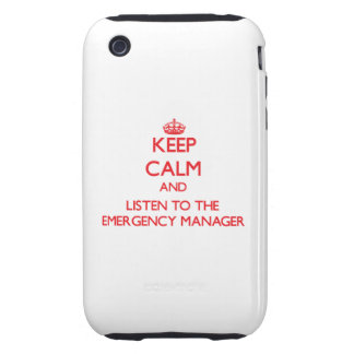 Keep Calm and Listen to the Emergency Manager iPhone 3 Tough Cases
