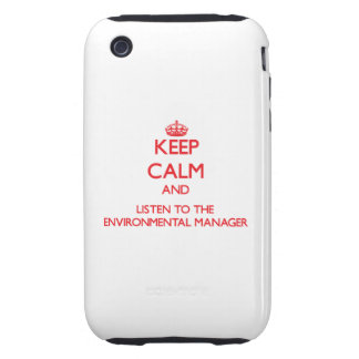 Keep Calm and Listen to the Environmental Manager Tough iPhone 3 Cases