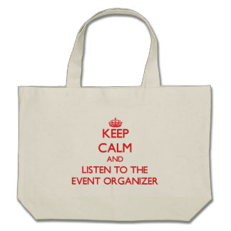 Keep Calm and Listen to the Event Organizer Canvas Bags
