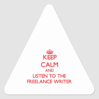 Keep Calm and Listen to the Freelance Writer Stickers