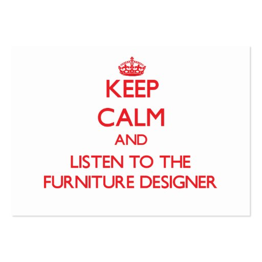 Keep Calm and Listen to the Furniture Designer Business Card