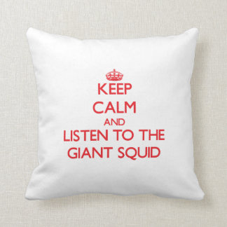 Keep calm and listen to the Giant Squid Pillow