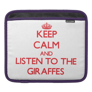 Keep calm and listen to the Giraffes Sleeves For iPads