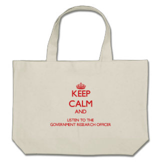 Keep Calm and Listen to the Government Research Of Bag