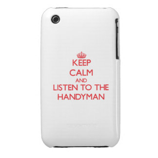 Keep Calm and Listen to the Handyman iPhone 3 Cover