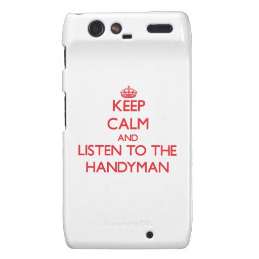 Keep Calm and Listen to the Handyman Droid RAZR Cover