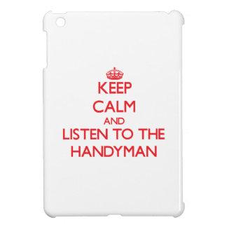 Keep Calm and Listen to the Handyman iPad Mini Cover