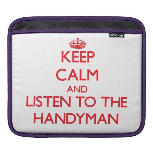 Keep Calm and Listen to the Handyman iPad Sleeves
