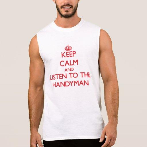 Keep Calm and Listen to the Handyman Sleeveless T-shirts