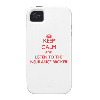 Keep Calm and Listen to the Insurance Broker iPhone 4/4S Cover
