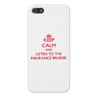 Keep Calm and Listen to the Insurance Broker Cover For iPhone 5/5S