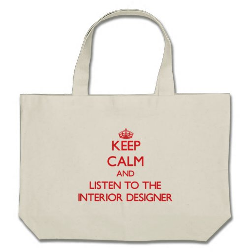 Keep Calm and Listen to the Interior Designer Canvas Bags