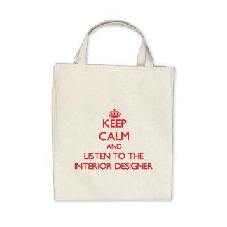 Keep Calm and Listen to the Interior Designer Canvas Bag