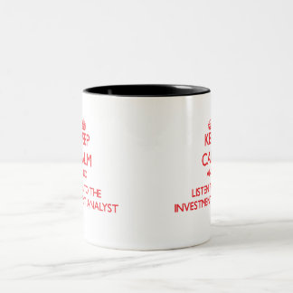 Keep Calm and Listen to the Investment Analyst Two-Tone Coffee Mug