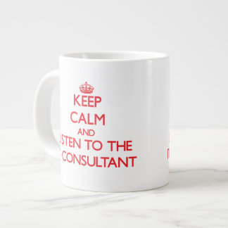 Keep Calm and Listen to the It Consultant Jumbo Mug