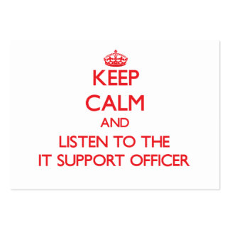 Keep Calm and Listen to the It Support Officer Business Card