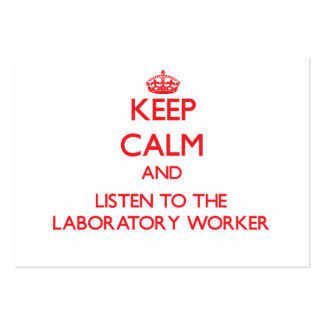 Keep Calm and Listen to the Laboratory Worker Business Card Templates