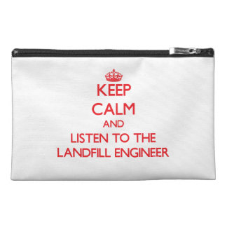 Keep Calm and Listen to the Landfill Engineer Travel Accessories Bag