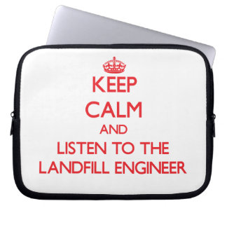 Keep Calm and Listen to the Landfill Engineer Laptop Sleeve