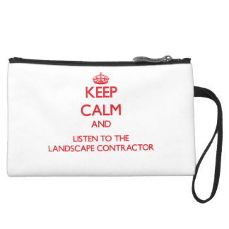 Keep Calm and Listen to the Landscape Contractor Wristlet Purse