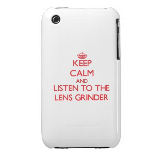 Keep Calm and Listen to the Lens Grinder iPhone 3 Cases