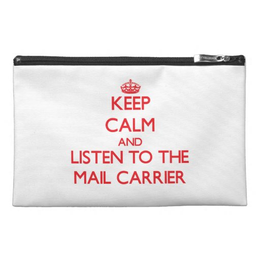 Keep Calm and Listen to the Mail Carrier Travel Accessories Bag