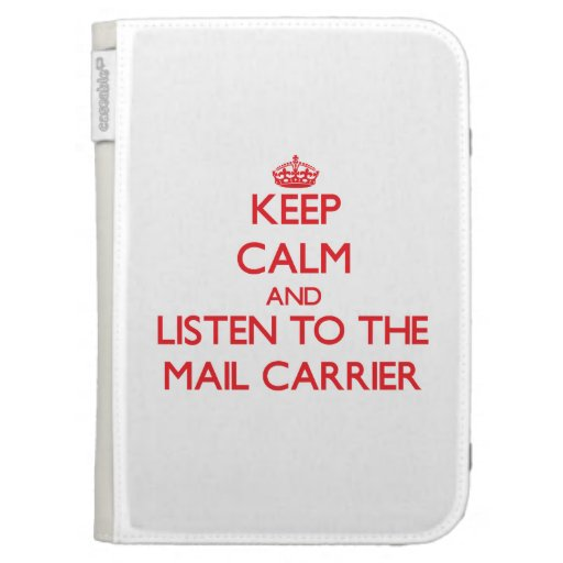 Keep Calm and Listen to the Mail Carrier Kindle Keyboard Case