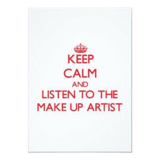 Keep Calm and Listen to the Make Up Artist Custom Invite