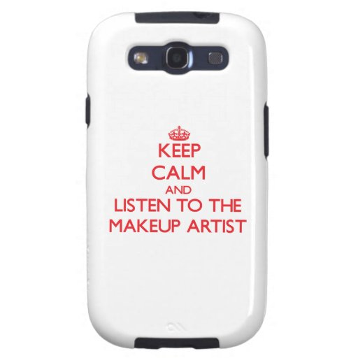 Keep Calm and Listen to the Makeup Artist Samsung Galaxy S3 Cases