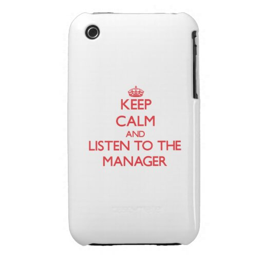 Keep Calm and Listen to the Manager iPhone 3 Case-Mate Case
