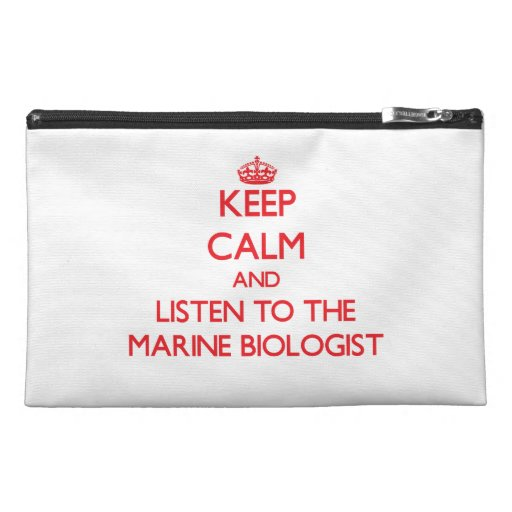 Keep Calm and Listen to the Marine Biologist Travel Accessory Bag