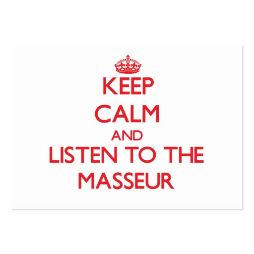Keep Calm and Listen to the Masseur Business Card Templates