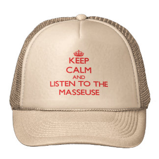Keep Calm and Listen to the Masseuse Trucker Hats