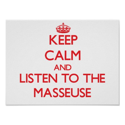 Keep Calm and Listen to the Masseuse Poster