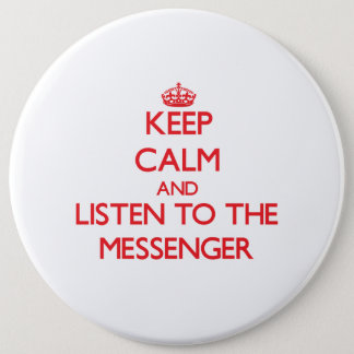 Keep Calm and Listen to the Messenger 6 Cm Round Badge